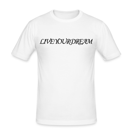 LIVE YOUR DREAM - Männer Slim Fit T-Shirt