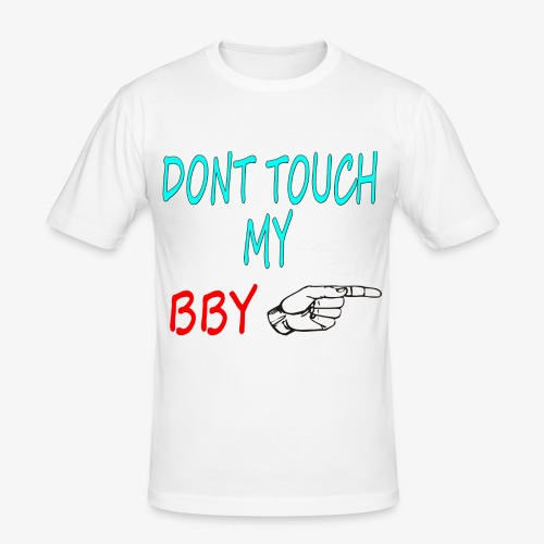 DONT TOUCH MY BBY - Camiseta ajustada hombre