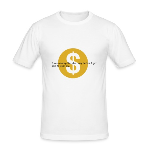 i got paid to wear this shirt - Men's Slim Fit T-Shirt