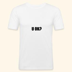U OK? - Men's Slim Fit T-Shirt