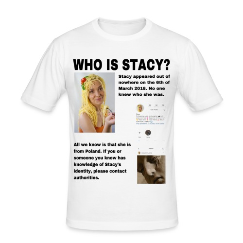 WHO IS STACY? - Men's Slim Fit T-Shirt