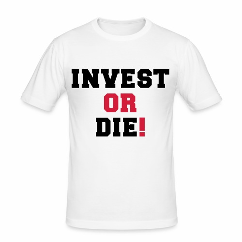 Invest or Die - Men's Slim Fit T-Shirt