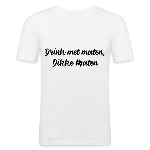 Drink met maten - slim fit T-shirt