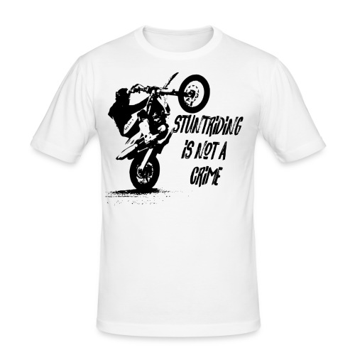 STUNTRIDING IS NOT A CRIME - Männer Slim Fit T-Shirt
