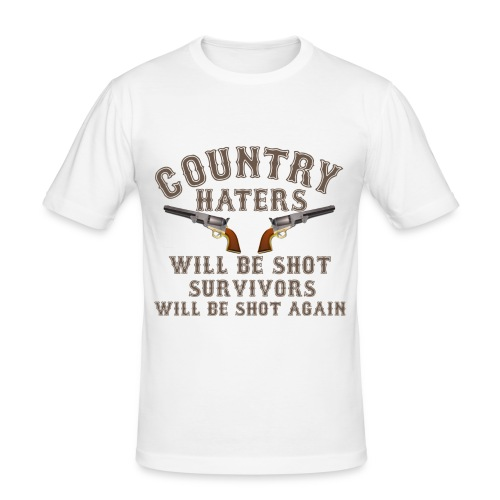 Shirt Country Haters Will Be Shot - Männer Slim Fit T-Shirt