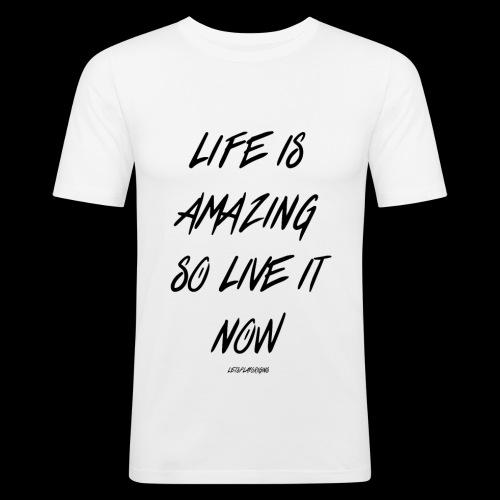 Life is Amazing Design - Men's Slim Fit T-Shirt