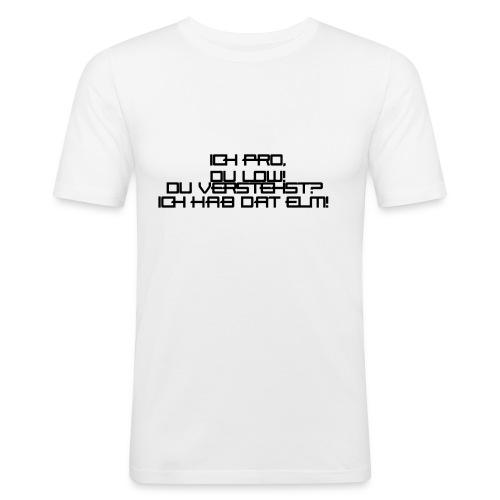 Ich Pro! - Männer Slim Fit T-Shirt