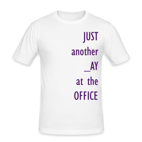 Just another day at the office - Men's Slim Fit T-Shirt