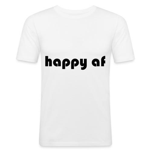 happy af - Männer Slim Fit T-Shirt