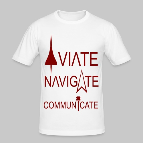 AVIATE - NAVIGATE - COMMUNICATE - Männer Slim Fit T-Shirt