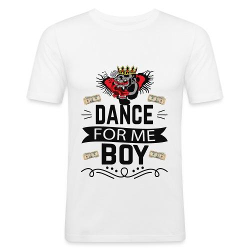 Dance for me boy - Men's Slim Fit T-Shirt