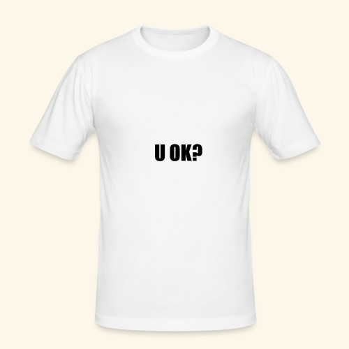 U OK? - Men's Slim Fit T-Shirt