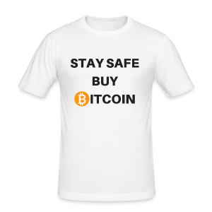 stay safe buy bitcoin - Männer Slim Fit T-Shirt