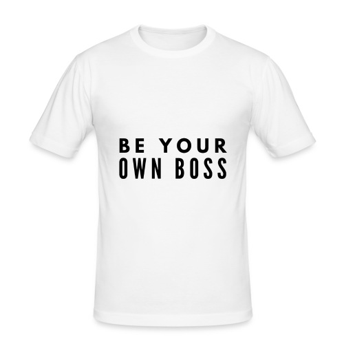 BE YOUR OWN BOSS - Erfolg im Business - Motivation - Männer Slim Fit T-Shirt