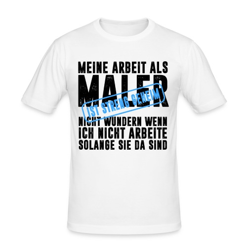 MALER HANDWERK BERUF ARBEIT BAUSTELLE LACKIERER - Männer Slim Fit T-Shirt
