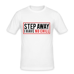 Step Away I have No Chill Clothing - Men's Slim Fit T-Shirt