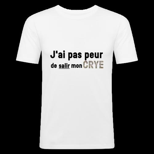J'ai pas peur de salir mon Crye - T-shirt près du corps Homme