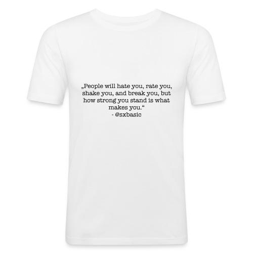 Eigener Spruch auf Pullover, T-Shirt - Männer Slim Fit T-Shirt