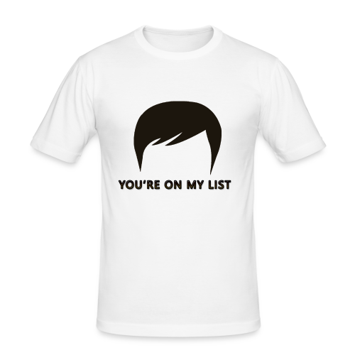 You're on my list! - Men's Slim Fit T-Shirt