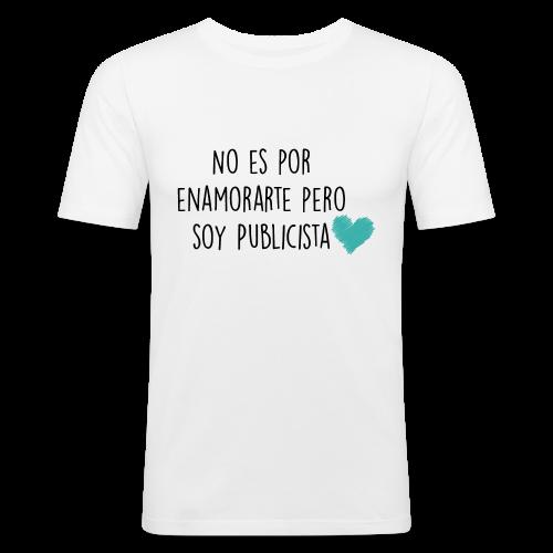 No es por enamorarte pero soy publicista - Camiseta ajustada hombre