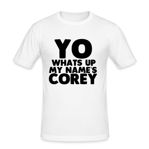 Yo Corey Shirt - Men's Slim Fit T-Shirt