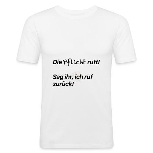Die Pflicht ruft! - Männer Slim Fit T-Shirt