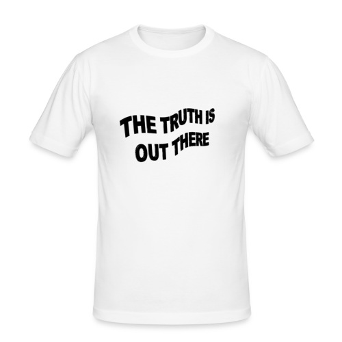 the truth is out there - slim fit T-shirt