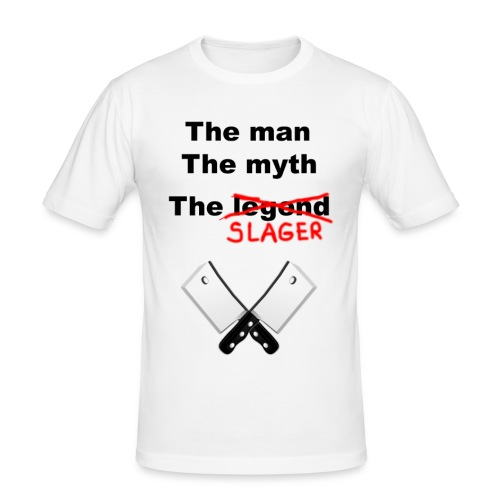 The man, The Myth, The Slager - slim fit T-shirt