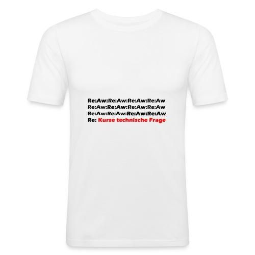 Re Aw Kurze technische Frage - Männer Slim Fit T-Shirt