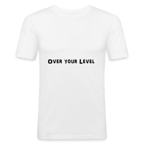 LOGO Over Your Level - Männer Slim Fit T-Shirt