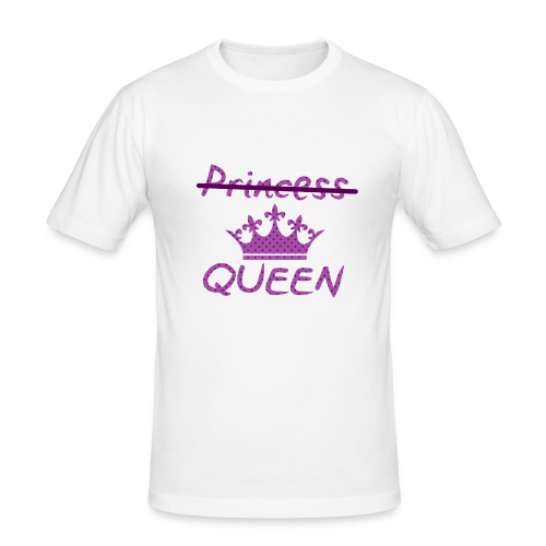 Not a princess but a QUEEN - slim fit T-shirt