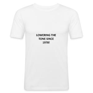 Lowering The Tone... - Men's Slim Fit T-Shirt