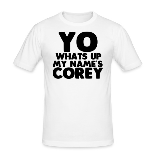 Yo Corey Shirt - Men's Slim Fit T-Shirt