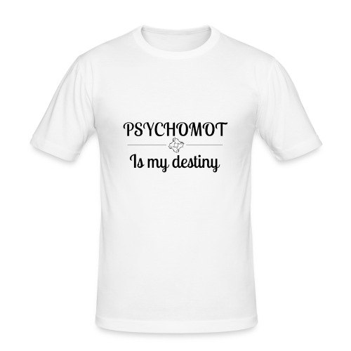 Psychomot Is my destiny - T-shirt près du corps Homme