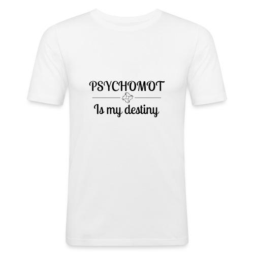 Psychomot Is my destiny - T-shirt près du corps Homme