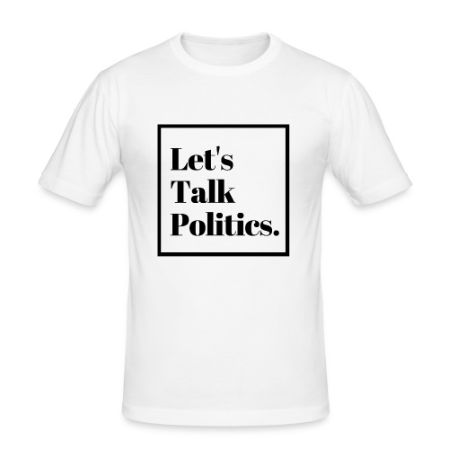 Let's Talk Politics - Men's Slim Fit T-Shirt