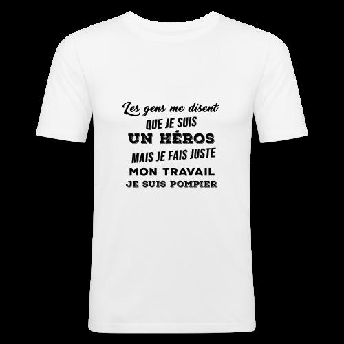 les gens me disent que je suis un héros - Tee shirt près du corps Homme