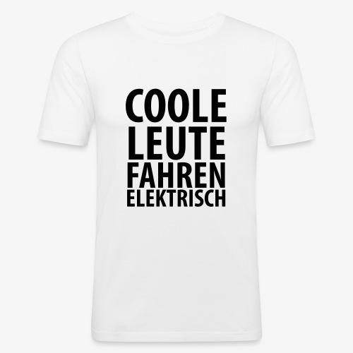 Coole Leute Fahren Elektrisch - Männer Slim Fit T-Shirt