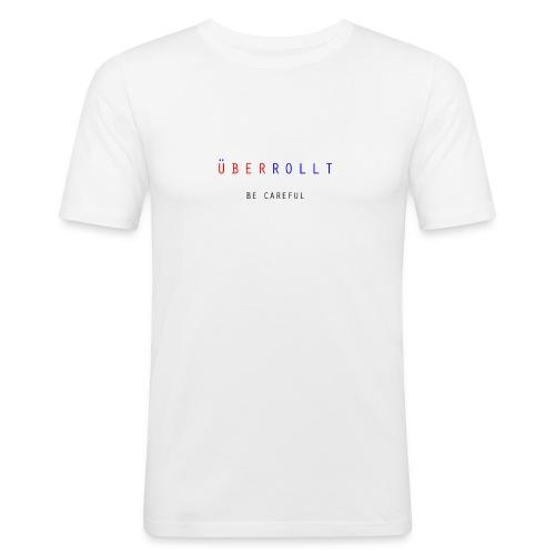 ÜberRollt - Be Careful - Männer Slim Fit T-Shirt