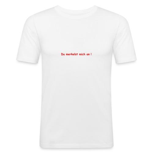 Du merkelst mich an ! - Männer Slim Fit T-Shirt