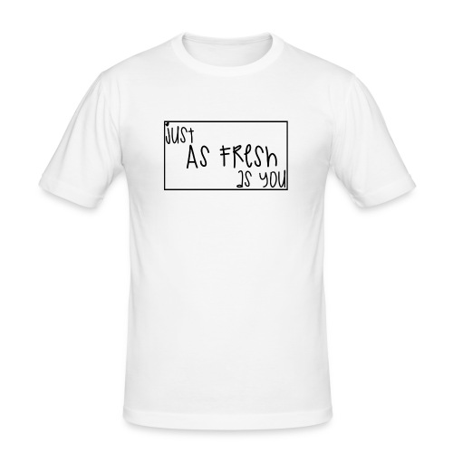 JustAsFreshAsYou - Männer Slim Fit T-Shirt