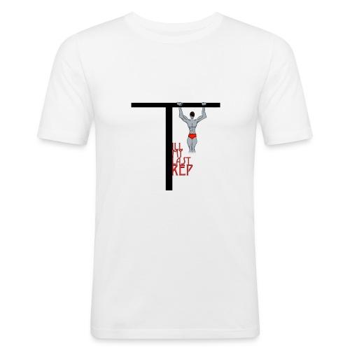 Till My Last Rep Motivational Slogan - Men's Slim Fit T-Shirt