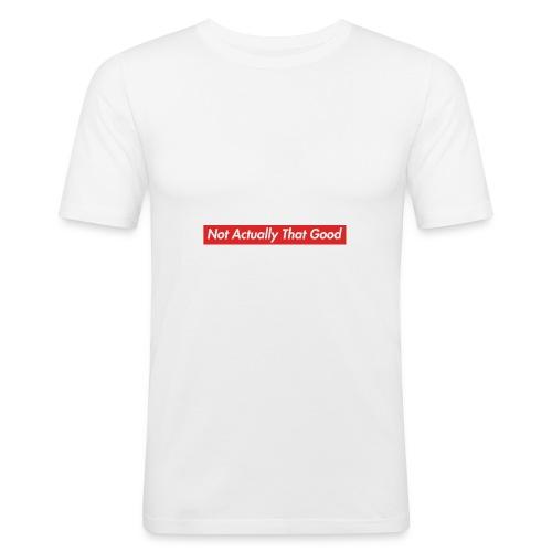Not Actually That Good - Men's Slim Fit T-Shirt