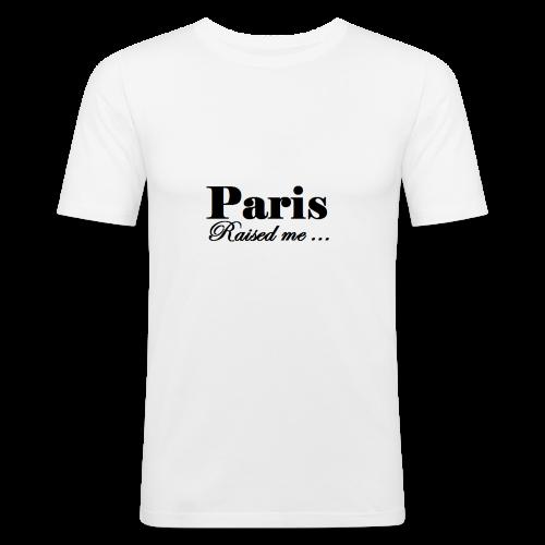 Paris Raised me - T-shirt près du corps Homme