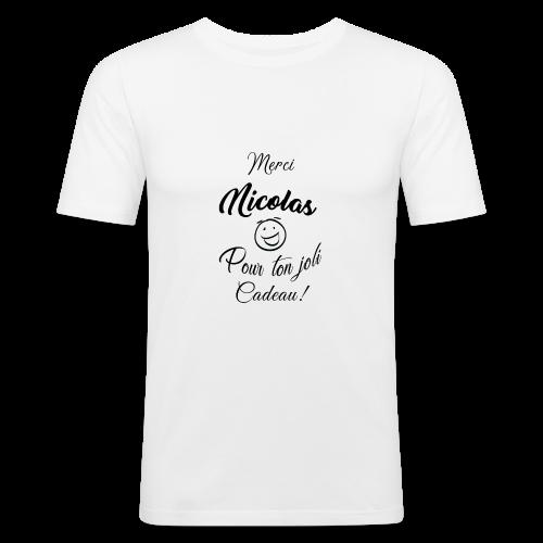 MERCI NICOLAS POUR TON JOLI CADEAU ! [NOIR] - T-shirt près du corps Homme