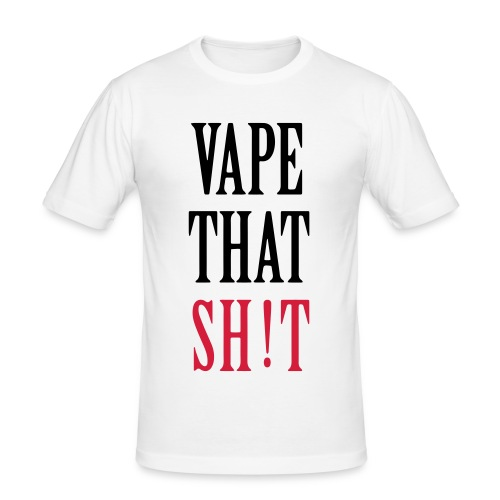 Vape That Sh!t - Männer Slim Fit T-Shirt