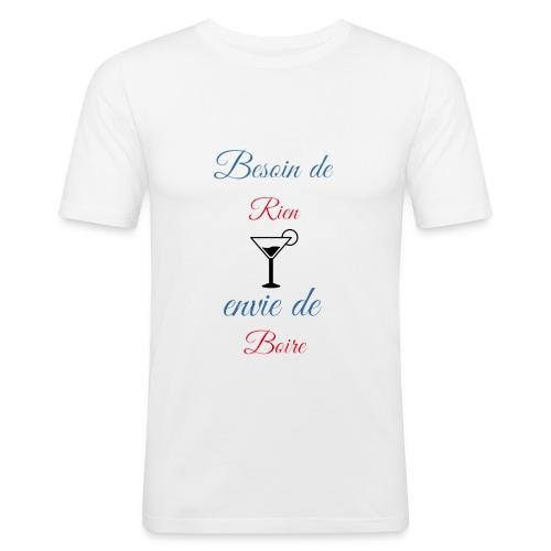 Besoin de rien envie de boire - T-shirt près du corps Homme