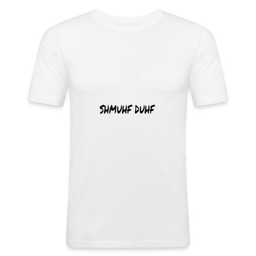 Shmuhf duhf - Männer Slim Fit T-Shirt
