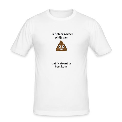 Ik heb er schijt aan - slim fit T-shirt