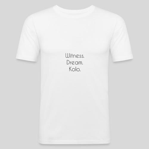 Witness. Dream. Kolo. - Slim Fit T-skjorte for menn